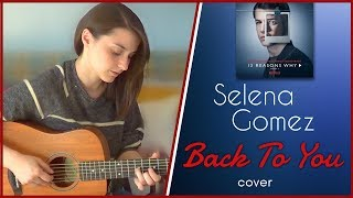 Selena Gomez - Back To You | GUITAR COVER