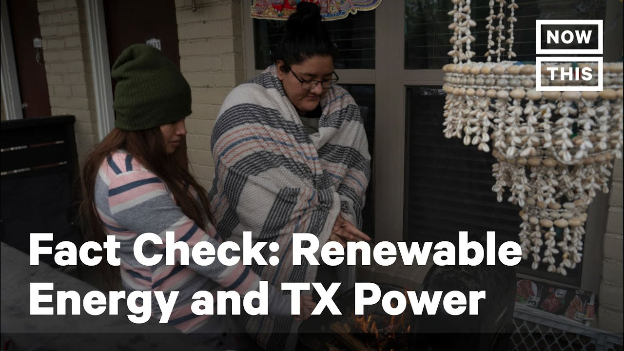Fact Check : Is Renewable Energy to Blame for Texas' Power Crisis?