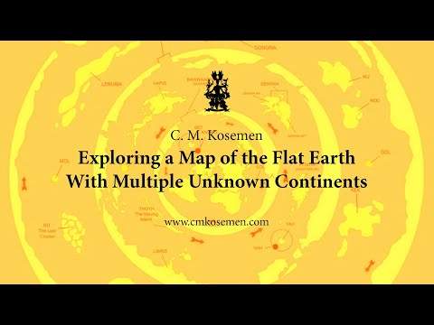 C. M. Kosemen: Exploring a Map of the Flat Earth with Multiple Unknown Continents thumbnail