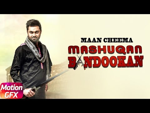 Mashuqaan Atte Bandookan  - Motion Poster - Maan Cheema  - Full Song Coming Soon