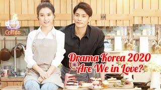Drama Korea Terbaru 2020    Alur cerita, Are We in Love?    Berawal dari