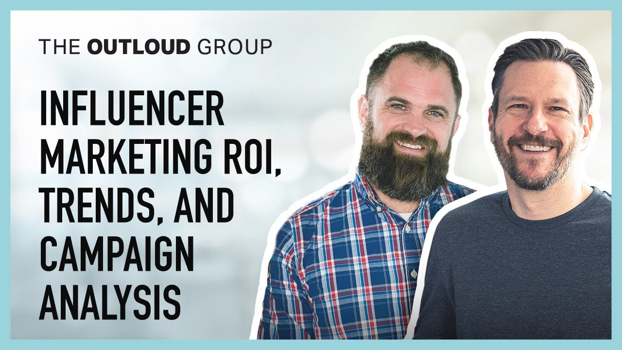 Influencer Marketing ROI, Trends, and Campaign Analysis: Thinking Outloud Episode #2