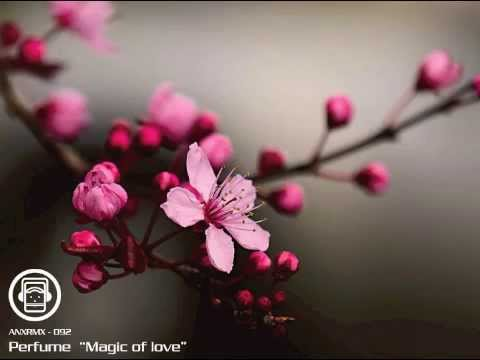Perfume - Magic of love (ANX Remix)