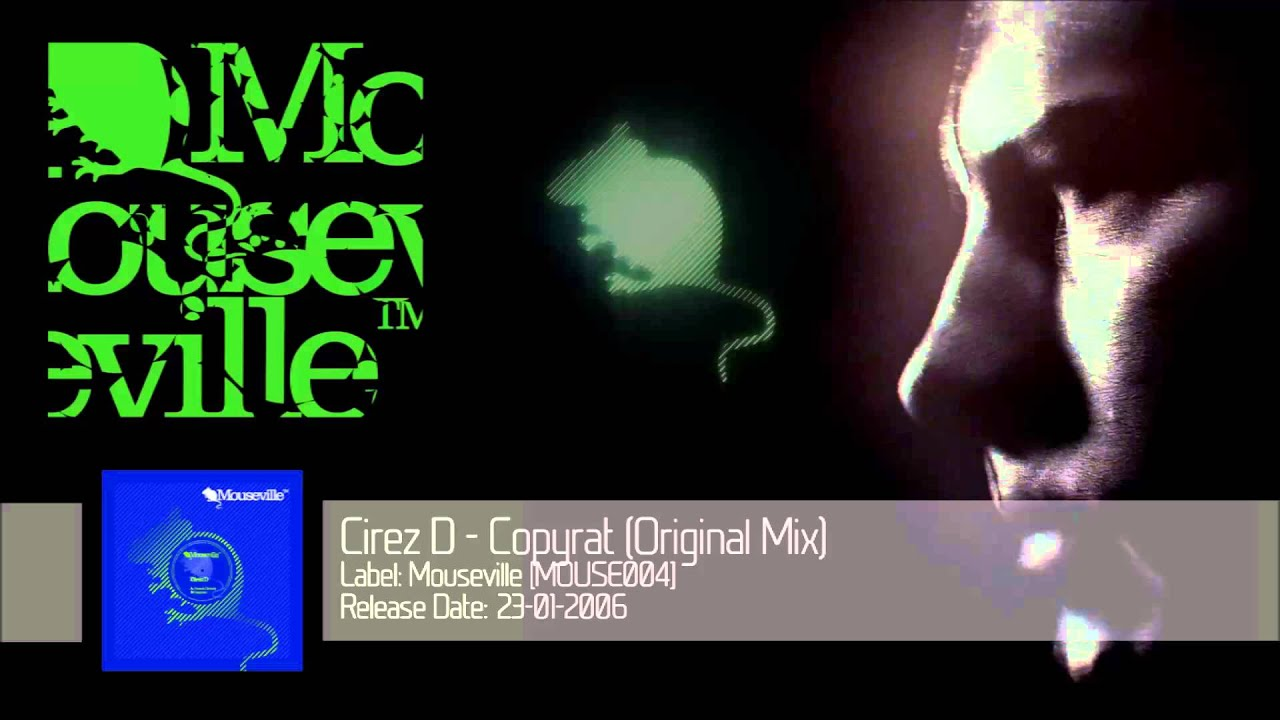 Download Cirez D - Copyrat (Original Mix) [MOUSE004]