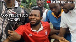 Denilson Igwe Comedy - Contribution money