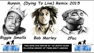 2Pac Ft. Biggie Smalls & Bob Marley - (Runnin Dying to Live) No Snitch Music (Remix)