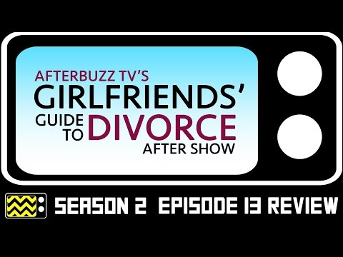 Girlfriend's Guide to Divorce Season 2 Episode 13 w/ Will Kemp Review & After Show | AfterBuzz TV