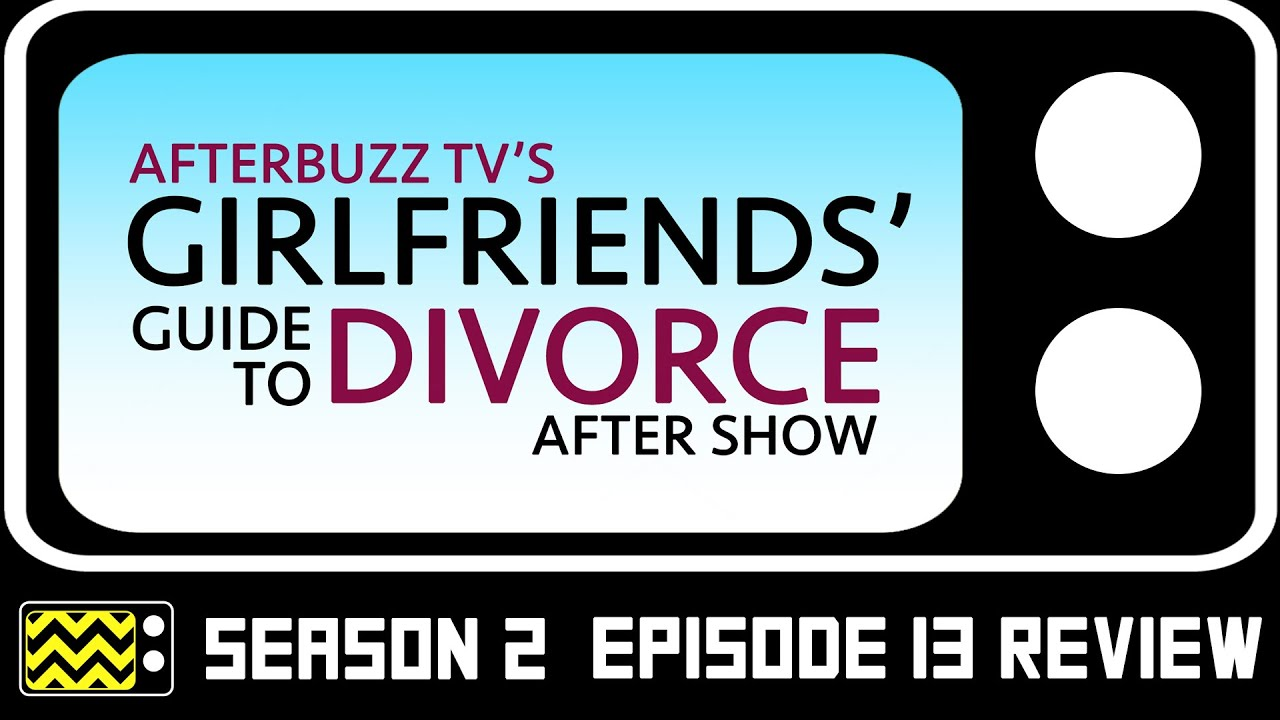 Download Girlfriend's Guide to Divorce Season 2 Episode 13 w/ Will Kemp Review & After Show | AfterBuzz TV