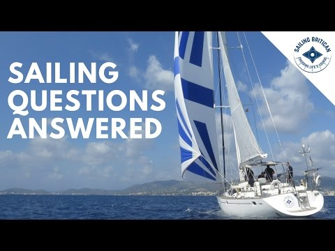 Sailing Questions Answered | Sailing Britican (Video 6)