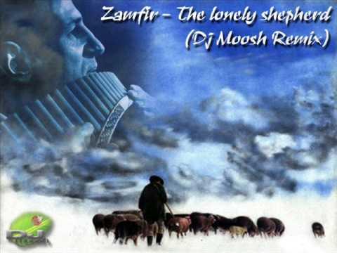 Zamfir The Lonely Shepherd Dj Moosh Remix Youtube