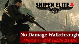 Sniper Elite 4 No Damage Stealth  Walkthrough - Mission 1 - SAN CELINI ISLAND