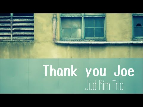 주드킴 트리오//Jud Kim Trio  - Thank You Joe