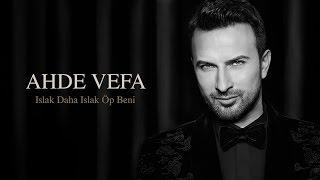 Tarkan Ahde Vefa albümünden Islak Daha Islak Öp Beni. Tarkan YouTub...