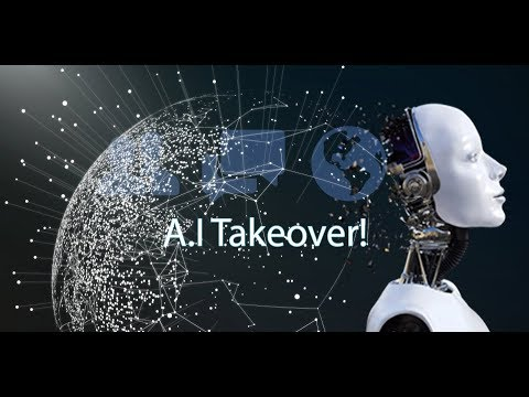 The end of human existence! The AI Takeover 2018