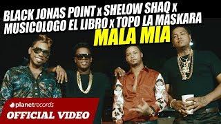 Смотреть клип Black Jonas Point X Shelow Shaq X Musicologo El Libro X Topo La Maskara - Mala Mia
