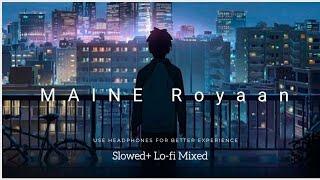 Maine Royaan | Lofi Remix | Piran Khan | @Tanveerevan| Ahmed Shakib |IMRAN OFFICIAL ATZ