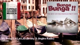Corona - My Song (Lai Lai Lai) - Brisky & Jingles Radio