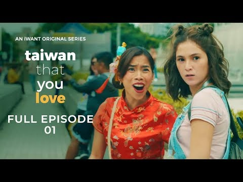 Taiwan That You Love (with English Subtitle) - Full Episode 1 | iWant Original Series