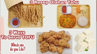 3 Ways To Serve Tofu | 3 Resep Olahan Tahu | Olahan Tahu Kekinian
