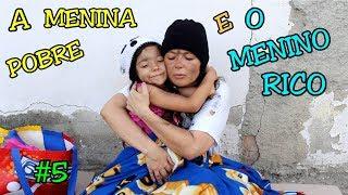 A MENINA POBRE E O MENINO RICO #5 - A MENINA ABANDONADA - ANNY E EU