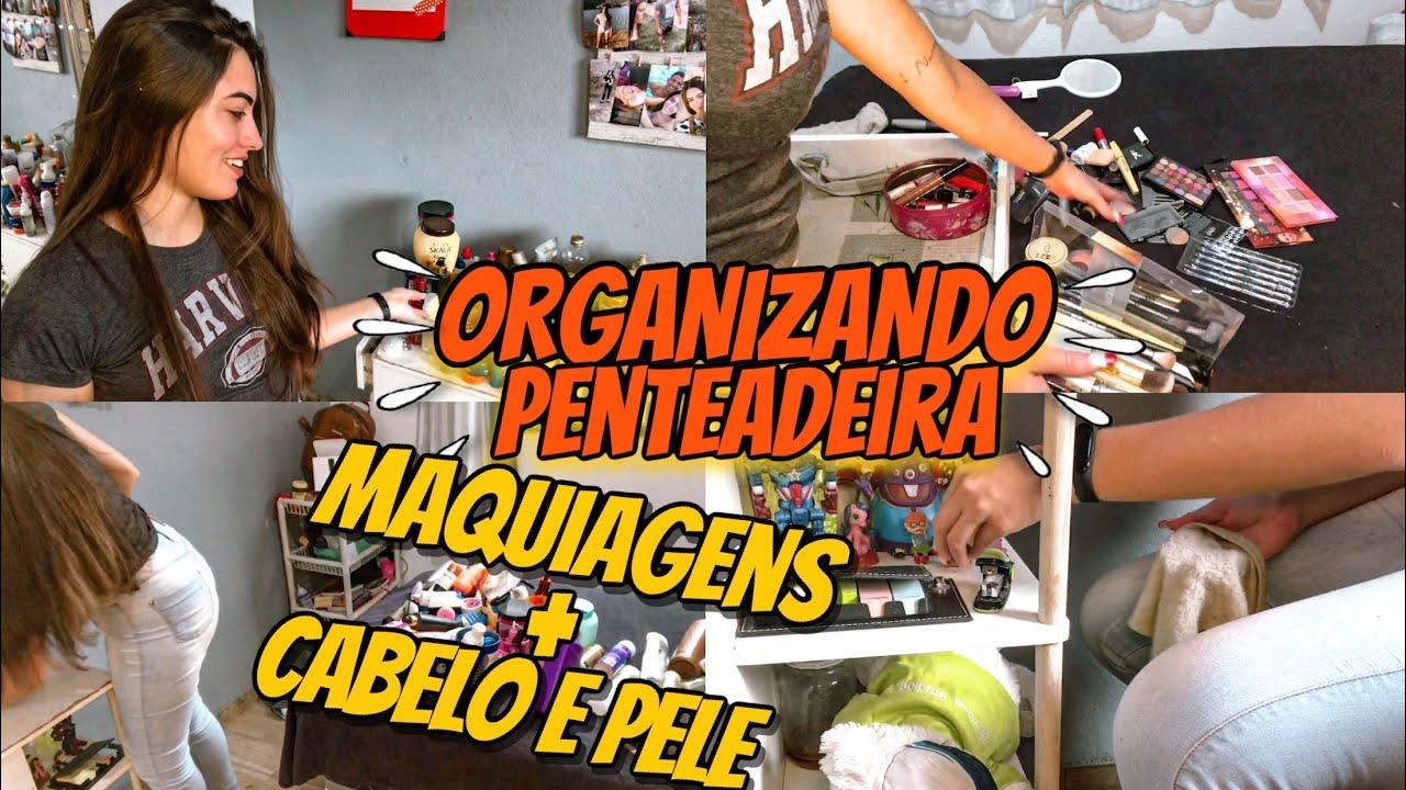 ORGANIZANDO PENTEADEIRA | MAQUIAGENS + COISAS DE CABELO & PELE