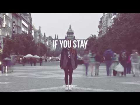 VR/NOBODY - IF YOU STAY
