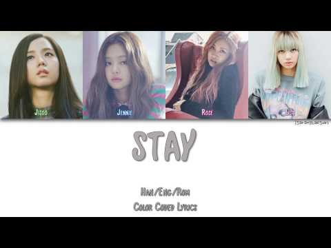 BLACKPINK - STAY [Color Coded Han|Rom|Eng]