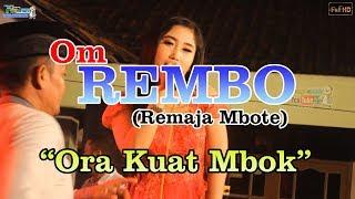ORA KUAT MBOK  Om Rembo Live Mbote Diwek Jombang