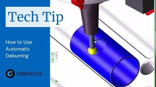 GibbsCAM Tech Tip: Automatic Deburring