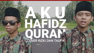 Aku Hafidz Qur'an - Cover By Rizki & Taufik