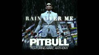 Pitbull ft. Marc Anthony - Rain Over Me (clean, HQ audio, download link)