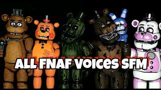 - All FNAF Voices SFM