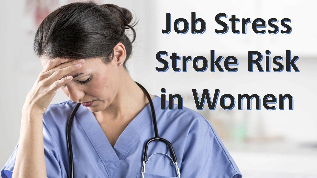 high job stress raises stroke risk in women high job stress raises stroke risk in women