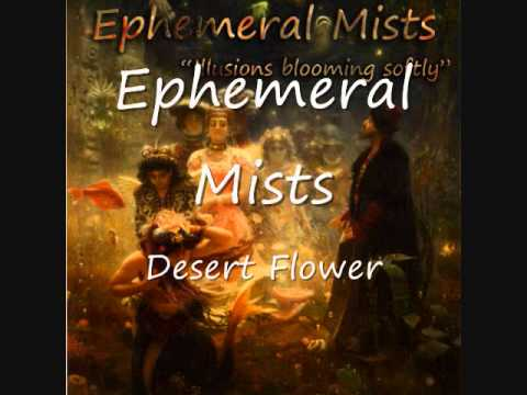 Ephemeral Mists - Desert Flower