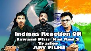 Indians Reaction ON Jawani Phir Nahi Ani 2 Trailer ARY Films