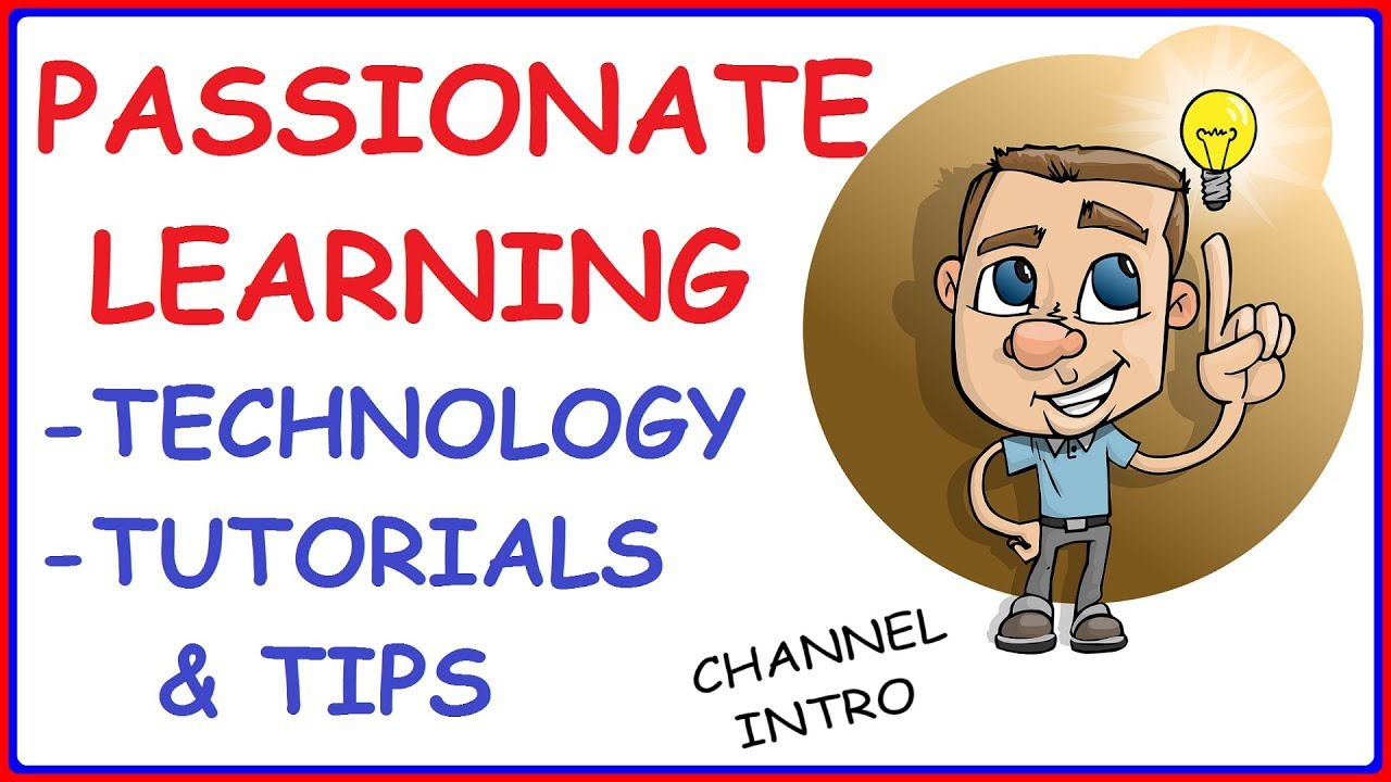 Passionate Learning – Technology & Software Tutorials – PowerPoint, Zoomit, Excel, GIMP, Youtube