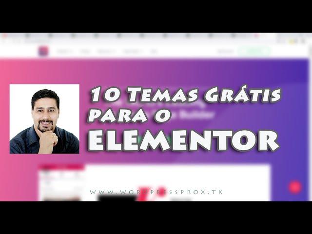 Os Tops 10 Temas [templates] GRÁTIS Wordpress Para Usar Com o Elementor Page Builder
