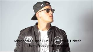 Jebroer Feat Rich Cutillo Allemaal Lichten SomeFrequencies Remix