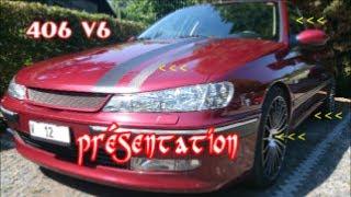 *PEUGEOT 406 V6*Présentation de mon monstre***