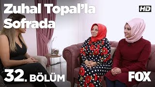Zuhal Topal'la Sofrada 32. Bölüm