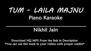 Tum - Laila Majnu   KARAOKE with lyrics   Piano