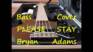 Bryan Adams Please Stay (Bass Cover)