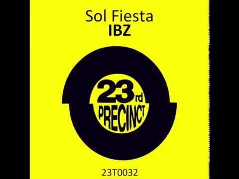 Sol Fiesta - IBZ (Sparkos v GBX Remix) - 23rd Precinct Records