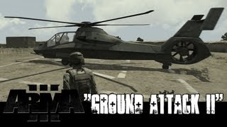 """Ground Attack II"" - ArmA 3 Comanche Attack Helicopter Gameplay"
