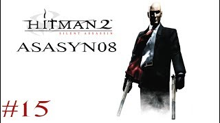 #15 Hitman 2: Silent Assassin - Szczur Tunelowy [Misja 15/20] [Let's Play PL]