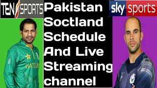 Pakistan tour of Scotland 2018 Schedule and Live Streaming Tv channels | pakistan vs scotland 2018