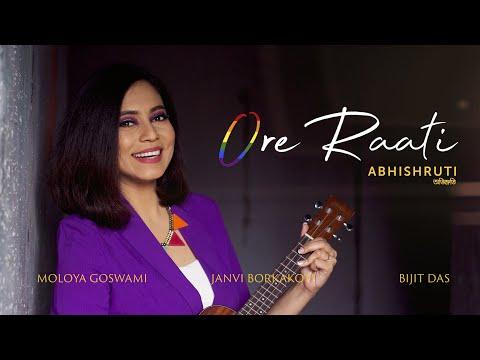 Ore Raati | Abhishruti Bezbaruah Ft. Janvi Borkakoti | Malaya Goswami | New Assamese Song 2021