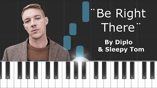Diplo & Sleepy Tom ''be Right There'' Piano Tutorial Chords How To Play Cover