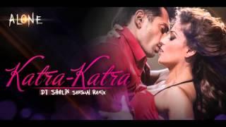 Katra Katra Alone Dj Shelin Sensual Mix