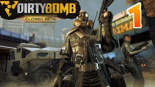 Dirty Bomb - Episode 1 - (CLOSED BETA)